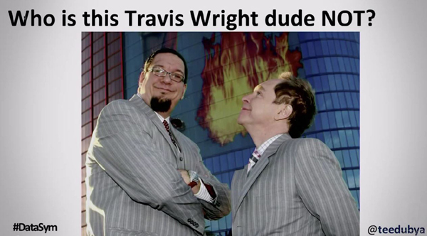 Who is this Travis dude not?